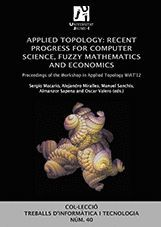APPLIED TOPOLOGY: RECENT PROGRESS FOR COMPUTER SCIENCE, FUZZY MATHEMATICS AND ECONOMICS