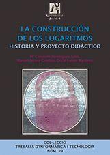 LA CONSTRUCCIÓN DE LOS LOGARITMOS