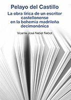 PELAYO DEL CASTILLO. LA OBRA LÍRICA DE UN ESCRITOR CASTELLONENSE EN LA BOHEMIA M