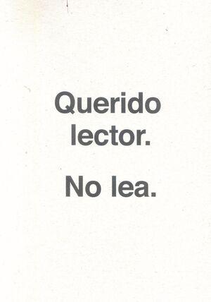 QUERIDO LECTOR. NO LEA.