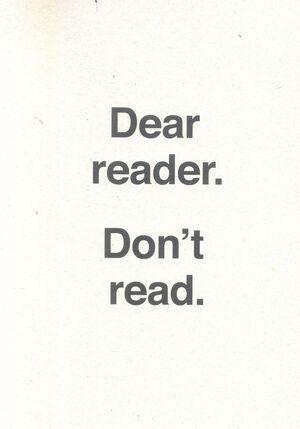 DEAR READER. DON'T READ.