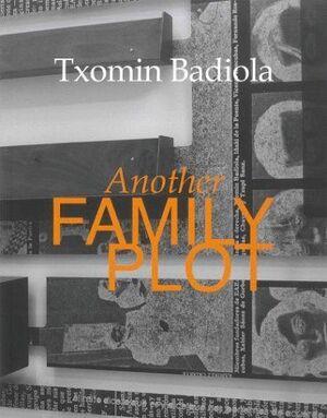 TXOMIN BADIOLA. ANOTHER FAMILY PLOT