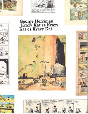 GEORGE HERRIMAN. KRAZY KAT ES KRAZY KAT ES KRAZY KAT
