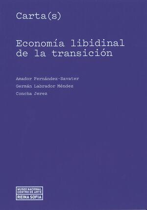 CARTA(S). ECONOMÍA LIBIDINAL DE LA TRANSICIÓN