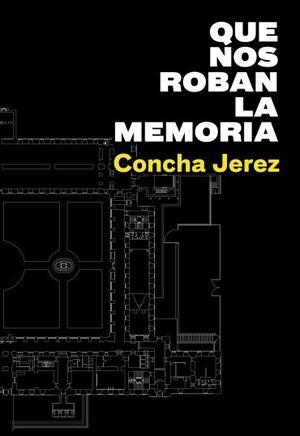 CONCHA JEREZ: QUE NOS ROBAN LA MEMORIA