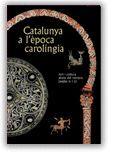 CATALUNYA A L'ÈPOCA CAROLÍNGIA. ART I CULTURA ABANS DEL ROMÀNIC (SEGLES IX I X) (CATALÀ-ANGLÈS)
