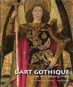 ART GOTHIQUE DANS LES COLLECTIONS DU MNAC/L'