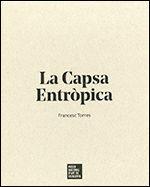 CAPSA ENTRÒPICA (1- DE LES VÍCTIMES DE L'ART, 2- LA CAPSA ENTRÒPICA, 3- EXPOSICIÓ)/LA