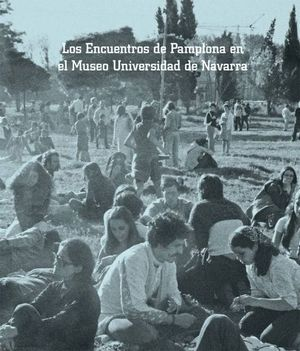LOS ENCUENTROS DE PAMPLONA EN EL MUSEO UNIVERSIDAD DE NAVARRA