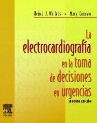 LA ELECTROCARDIOGRAFÍA EN LA TOMA DE DECISIONES EN URGENCIAS