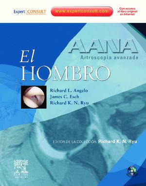 AANA. ARTROSCOPIA AVANZADA. EL HOMBRO + DVD + EXPERTCONSULT