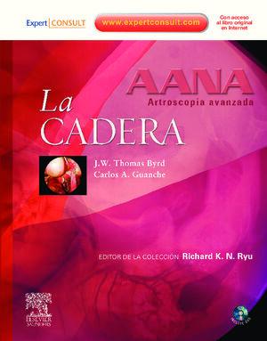 AANA. ARTROSCOPIA AVANZADA. LA CADERA + DVD + EXPERTCONSULT