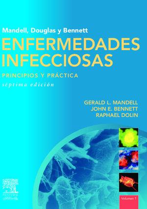 MANDELL, DOUGLAS Y BENNET ENFERMEDADES INFECCIOSAS. PRINCIPIOS Y PRÁCTICA