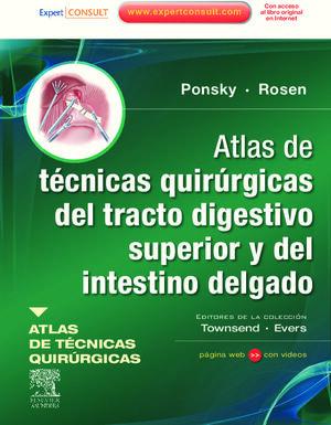 ATLAS DE TÉCNICAS QUIRÚRGICAS DEL TRACTO DIGESTIVO SUPERIOR Y DEL INTESTINO DELGADO + EXPERTCONSULT