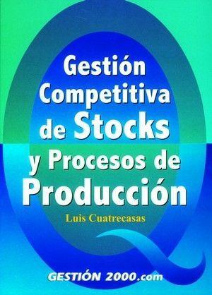 GESTIÓN COMPETITIVA DE STOCKS Y PROCESOS DE PRODUCCIÓN