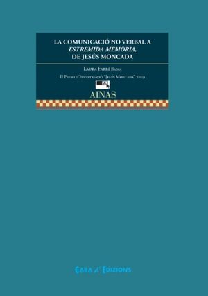 LA COMUNICACIÓ NO VERBAL A ESTREMIDA MEMÒRIA, DE JESÚS MONCADA