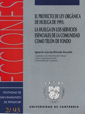 EL PROYECTO DE LEY ORGÁNICA DE HUELGA DE 1993: LA HUELGA EN LOS SERVICIOS ESENCIALES DE LA COMUNIDAD