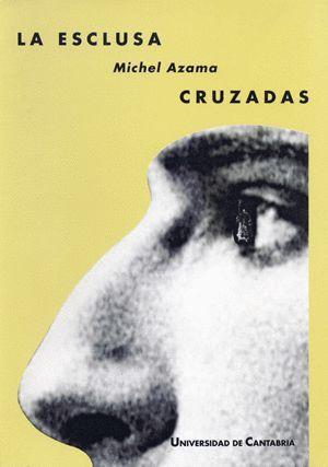 LA ESCLUSA. CRUZADAS