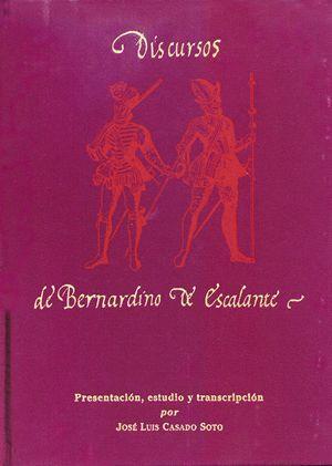 DISCURSOS DE BERNARDINO DE ESCALANTE AL REY Y SUS MINISTROS (1585-1605)