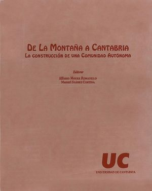 DE LA MONTAÑA A CANTABRIA. LA CONSTRUCCIÓN DE UNA COMUNIDAD AUTÓNOMA