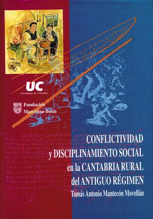 CONFLICTIVIDAD Y DISCIPLINAMIENTO SOCIAL EN LA CANTABRIA RURAL DEL ANTIGUO RÉGIMEN