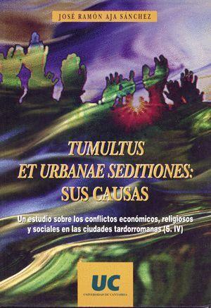 TUMULTUS ET URBANAE SEDITIONES: SUS CAUSAS