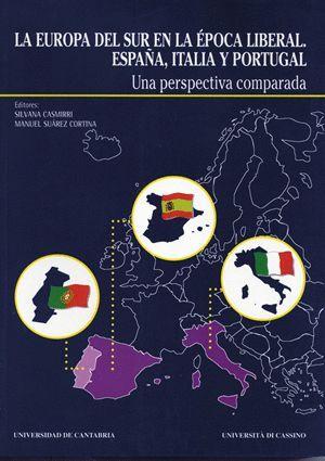 LA EUROPA DEL SUR EN LA ÉPOCA LIBERAL: ESPAÑA, ITALIA Y PORTUGAL