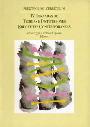 PRINCIPIOS DEL CURRÍCULUM: IV JORNADAS DE TEORÍAS E INSTITUCIONES EDUCATIVAS CONTEMPORÁNEAS
