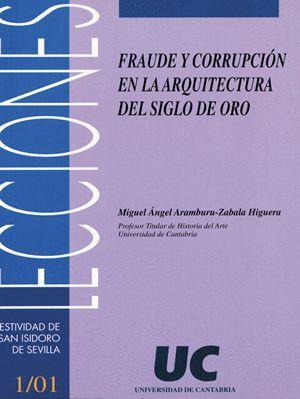 FRAUDE Y CORRUPCIÓN EN LA ARQUITECTURA DEL SIGLO DE ORO