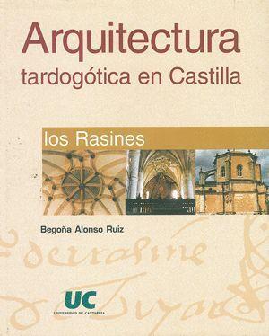 ARQUITECTURA TARDOGÓTICA EN CASTILLA: LOS RASINES