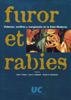 FUROR ET RABIES: VIOLENCIA, CONFLICTO Y MARGINACIÓN EN LA EDAD MODERNA