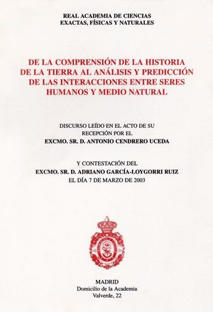 DE LA COMPRENSIÓN DE LA HISTORIA DE LA TIERRA AL ANÁLISIS Y PREDICCIÓN DE LAS INTERACCIONES ENTRE SERES HUMANOS Y EL MEDIO NATURAL