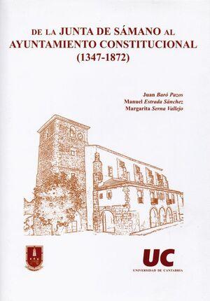 DE LA JUNTA DE SÁMANO AL AYUNTAMIENTO CONSTITUCIONAL (1347-1872)