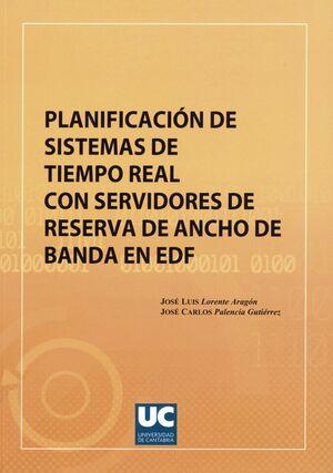 PLANIFICACIÓN DE SISTEMAS DE TIEMPO REAL CON SERVIDORES DE RESERVA DE ANCHO DE BANDA EN EDF
