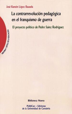LA CONTRARREVOLUCIÓN PEDAGÓGICA EN EL FRANQUISMO DE GUERRA