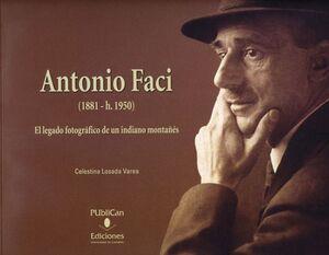 ANTONIO FACI (1881-1950): EL LEGADO FOTOGRÁFICO DE UN INDIANO MONTAÑÉS