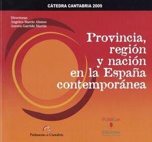 PROVINCIA, REGIÓN Y NACIÓN EN LA ESPAÑA CONTEMPORÁNEA