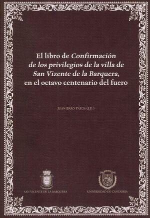 EL LIBRO DE CONFIRMACIÓN DE LOS PRIVILEGIOS DE LA VILLA DE SAN VIZENTE DE LA BARQUERA, EN EL OCTAVO