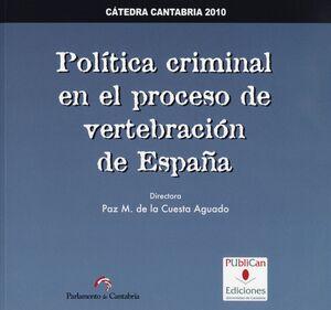 POLÍTICA CRIMINAL EN EL PROCESO DE VERTEBRACIÓN DE ESPAÑA
