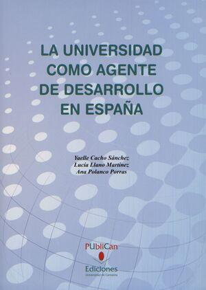 LA UNIVERSIDAD COMO AGENTE DE DESARROLLO EN ESPAÑA