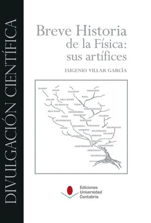 BREVE HISTORIA DE LA FÍSICA. SUS ARTÍFICES