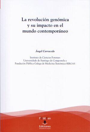 LA REVOLUCIÓN GENÓMICA Y SU IMPACTO EN EL MUNDO CONTEMPORÁNEO