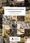 LA CIUDADANÍA SOCIAL EN ESPAÑA. LOS ORÍGENES HISTÓRICOS
