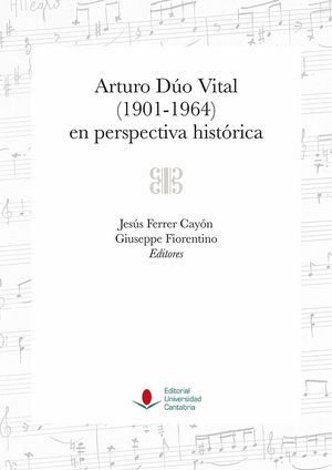 ARTURO DÚO VITAL (1901-1964) EN PERSPECTIVA HISTÓRICA