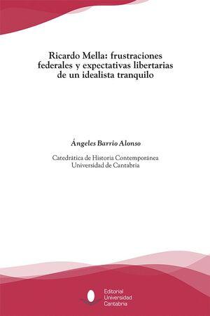 RICARDO MELLA: FRUSTRACIONES FEDERALES Y EXPECTATIVAS LIBERTARIAS DE UN IDEALISTA TRANQUILO