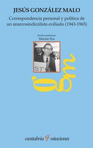 CORRESPONDENCIA PERSONAL Y POLÍTICA DE UN ANARCOSINDICALISTA EXILIADO (1943-1965)