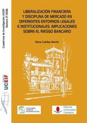 LIBERALIZACIÓN FINANCIERA Y DISCIPLINA DE MERCADO EN DIFERENTES ENTORNOS LEGALES E INSTITUCIONALES. IMPLICACIONES SOBRE EL RIESGO BANCARIO