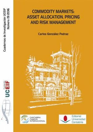 COMMODITY MARKETS: ASSET ALLOCATION, PRICING AND RISK MANAGEMENT