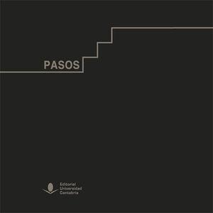 PASOS. UN RECORRIDO VISUAL POR LA UNIVERSIDAD DE CANTABRIA