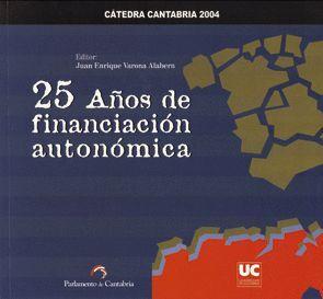 25 AÑOS DE FINANCIACIÓN AUTONÓMICA